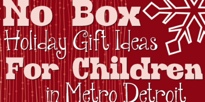 """No Box"" Gift Giving Ideas for #MetroDetroit Families #NoBoxXmas"