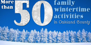 Beat the Winter Blues - our indoor family fun guide for Oakland County