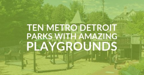 10 Best Parks in Metro Detroit With Amazing Playgrounds