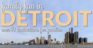 family fun in Detroit