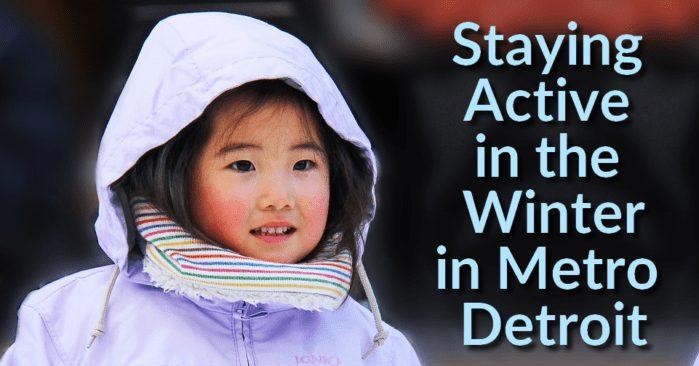 25+ Amazing Winter Activities to Keep you Active in Metro Detroit
