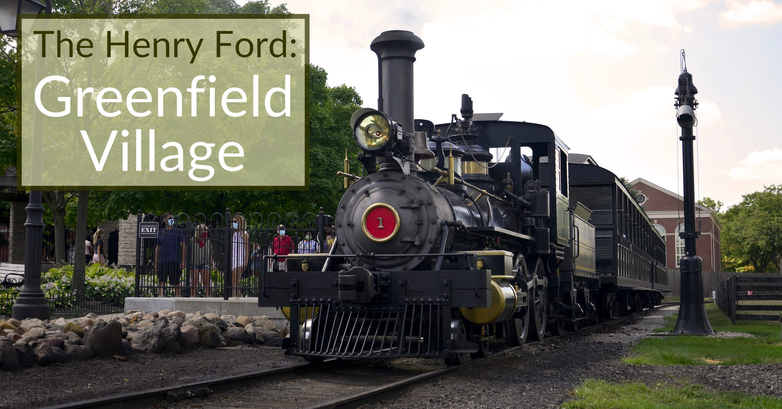 Greenfield Village – Spend a Day Immersed in History