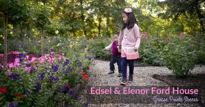 The Grounds at Edsel and Elenor Ford House – a Learning Experience