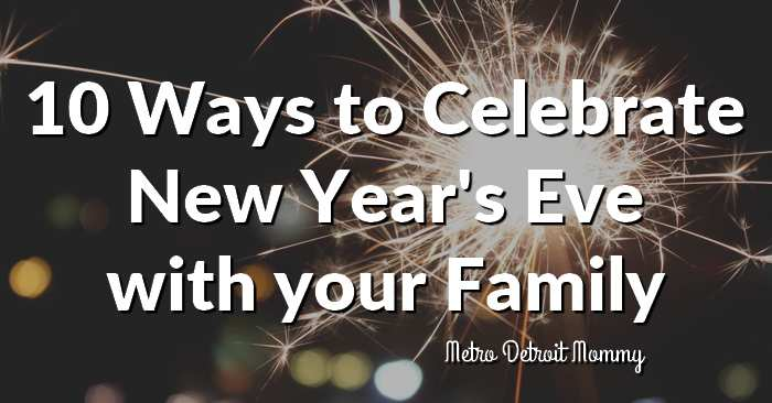 Celebrate New Year's Eve at home with your family with these 10 fun ideas. Ring in 2021 with great food, fun games and create memories.