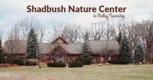 Shadbush Nature Center in Shelby Township