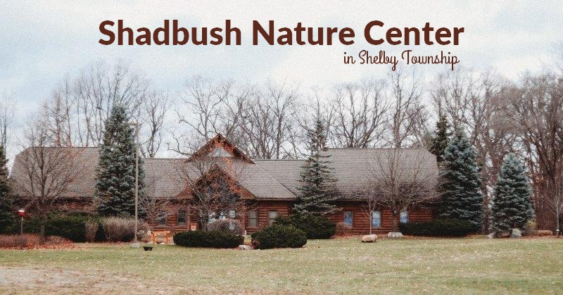 Shadbush Nature Center in Shelby Township