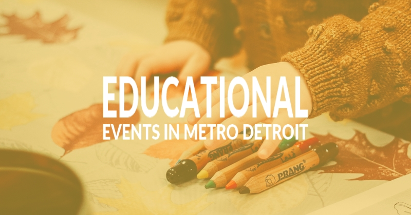 Educational Events and Classes in Metro Detroit