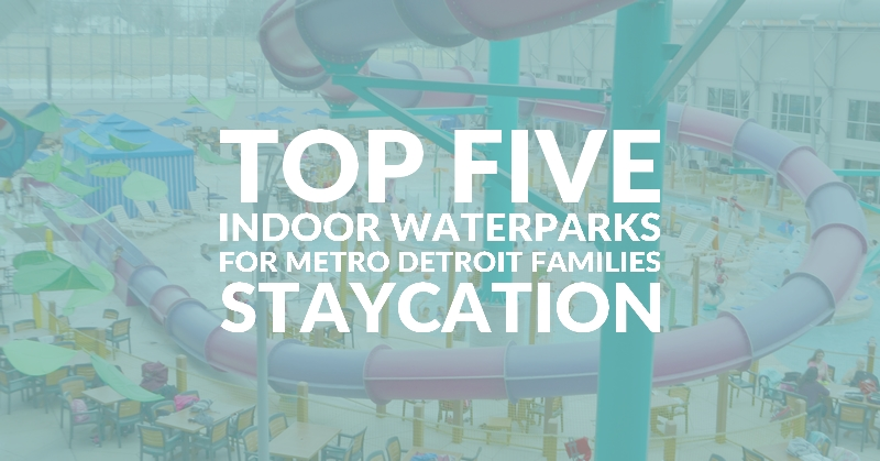 indoor waterparks near metro detroit for staycations