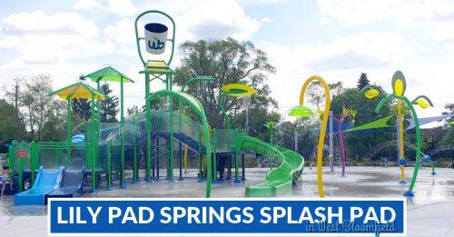 2021: Lily Pad Springs Splash Pad in West Bloomfield