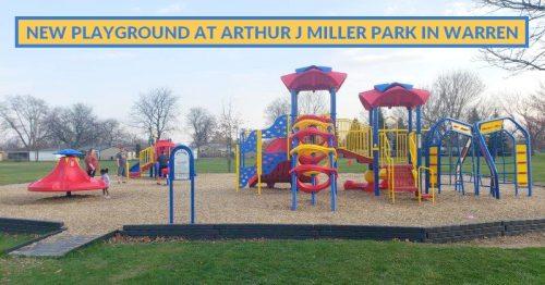 2021: New Playground at Arthur J. Miller Park in Warren