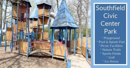 Southfield Civic Center Park – Pool, Playground, Sports & More