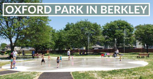 Oxford/Merchants Park in Berkley Splash Pad and Playground