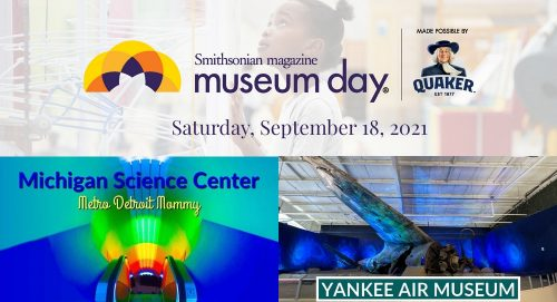 MUSEUM DAY – free admission to two metro Detroit museums.