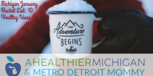 Michigan January Bucket List: 10 Healthy Ideas to Make the Most of the New Year
