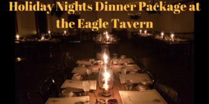 Holiday Nights Dinner Package at the Eagle Tavern